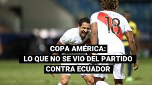 Copa América: disfruta lo que no se vio del partido entre Perú y Ecuador