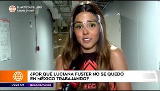 Luciana Fuster revela por qué no se quedó a trabajar en México