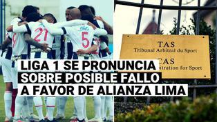 """Liga 1 sobre la posible incorporación de Alianza Lima: """"Vamos a acatar lo establecido por el TAS"""""""