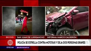 Policía impacta contra mototaxi y deja tres personas heridas en San Juan de Lurigancho