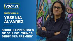 "Yesenia Álvarez sobre Bellido: ""Nunca debió ser premier"""