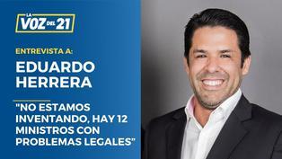 """Eduardo Herrera: """"No estamos inventando, hay 12 ministros con problemas legales"""""""