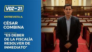 """César Combina: """"Es deber de la fiscalía resolver de inmediato"""""""