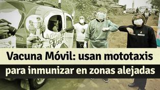 Vacuna móvil: usan mototaxis para inmunizar en zonas alejadas de la capital