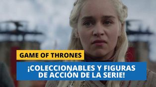 Game of Thrones y los coleccionables