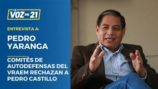 Pedro Yaranga: Comités de autodefensas del Vraem rechazan a Pedro Castillo