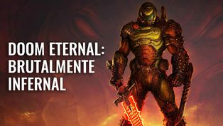 DOOM Eternal: Brutalmente infernal