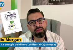 Claudio Morgan te da las claves para ahorrar y alcanzar la tranquilidad financiera [ENTREVISTA]