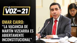 Omar Cairo consideró que la vacancia del presidente Martín Vizcarra no es constitucional
