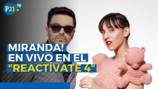 """Miranda! en el Reactívate4:""""Tendremos una noche muy especial"""""""