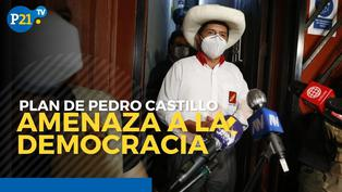 Plan de Pedro Castillo amenaza a la democracia y la institucionalidad