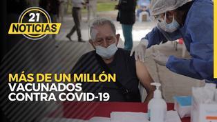 Más de un millón de peruanos vacunados contra el COVID-19