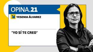 "Yesenia Álvarez: ""Yo sí te creo"""