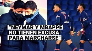 Presidente del PSG asegura que Neymar y Mbappé no tienen excusa para irse del club