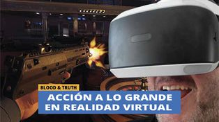 Blood & Truth: Acción a lo grande en realidad virtual