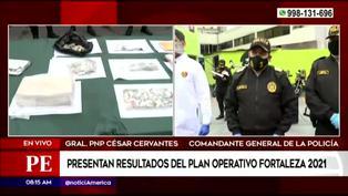Policía Nacional presentó resultados del plan Operativo Fortaleza 2021