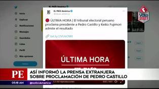 Así informó la prensa mundial laproclamación de Pedro Castillo como Presidente del Perú