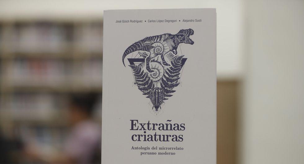 'Extrañas criaturas. Antología del microrrelato peruano moderno', compilado por José Güich Rodríguez, Carlos López Degregori y Alejandro Susti (Renzo Salazar/Perú21).