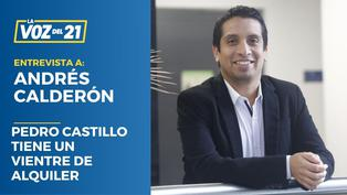 Andrés Calderón: Pedro Castillo tiene un vientre de alquiler