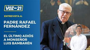 El adiós a Monseñor Luis Bambarén conversamos el Padre Fernández