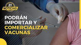 Coronavirus en Perú: Podrán importar y comercializar vacunas contra COVID-19