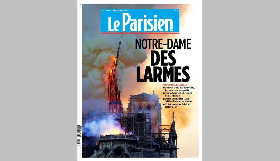 """""""Le Parisien"""", de Francia, destaca el preciso momento en que la aguja de la catedral de Notre Dame se desploma producto del incendio. """"Nuestra Señora de las Lágrimas"""", dice su titular."""