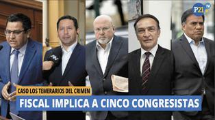 Fiscal implica a 5 congresistas en caso 'Los temerarios del crimen