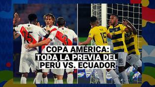 Perú vs. Ecuador: Mira la previa del tercer partido de la selección peruana en la Copa América 2021