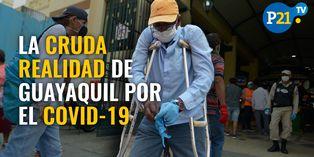 Covid-19: La cruda realidad en Guayaquil