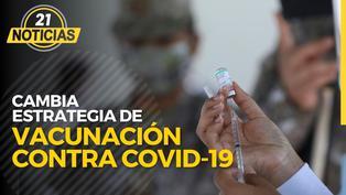 Coronavirus: Minsa cambia estrategia de vacunación