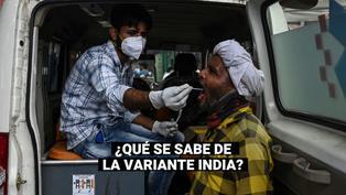 COVID-19: Lo que debes saber sobre la variante india del SARS-COV-2, que ya fue detectada en el Perú