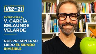 Víctor García-Belaunde Velarde nos presenta su libro 'El mundo invisible'