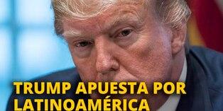 Trump apuesta por Latinoamérica [VIDEO]
