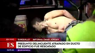 Surquillo: presunto ladrón es rescatado tras quedar atrapado en ducto de edificio