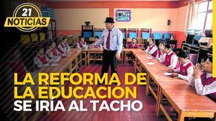 La reforma de la educación se iría al tacho
