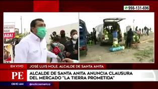 Alcalde de Santa Anita anunció la clausura del mercado 'La tierra prometida'