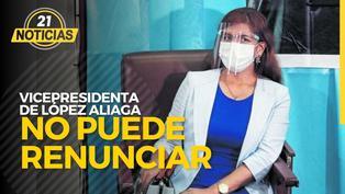 Renuncia de vicepresidenta de López Aliaga no tiene efecto legal