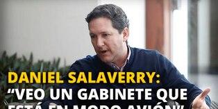 """Daniel Salaverry: """"Veo un gabinete que está en modo avión"""""""