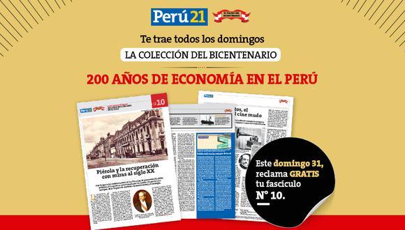 Este domingo 31 de enero reclama la décima entrega de la 'Colección del Bicentenario: 200 años de Economía en el Perú' en todos los kioscos y de forma gratuita.