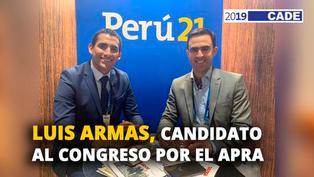 Luis Armas, candidato al congreso por el APRA [VIDEO]
