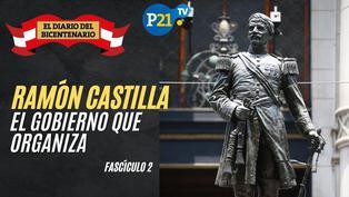 Ramón Castilla: El Gobierno que organiza