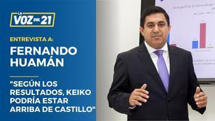 """Fernando Huamán: """"Según los resultados, Keiko podría estar arriba de Castillo"""""""