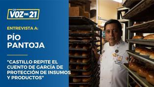 """Pío Pantoja: """"Castillo está repitiendo el cuento de García de protección de insumos y productos"""""""