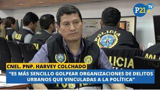 """Harvey Colchado: """"Es más sencillo golpear organizaciones de delitos urbanos que vinculadas a la política"""""""