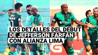 Todos los detalles del debut de Jefferson Farfán con camiseta de Alianza Lima