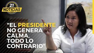 """Keiko Fujimori: """"El Presidente no genera calma, todo lo contrario"""""""