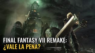 Final Fantasy VII remake: ¿Vale la pena?