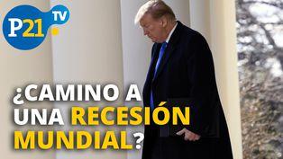 ¿Camino a una recesión mundial?