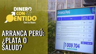 Plan Arranca Perú: ¿Plata o salud?