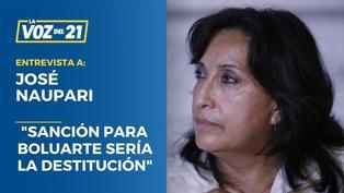 """José Naupari: """"La sanción para Boluarte sería la destitución"""""""